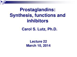 Prostaglandins: Synthesis, functions and  inhibitors