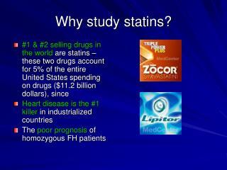 Why study statins?