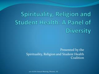 Spirituality, Religion and Student Health: A Panel of Diversity