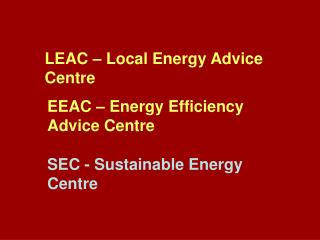 LEAC – Local Energy Advice Centre