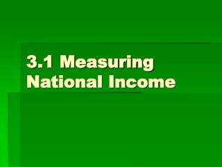 3.1 Measuring National Income