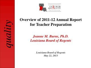 Jeanne M. Burns, Ph.D. Louisiana Board of Regents Louisiana Board of Regents May 22, 2013