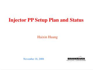 Injector PP Setup Plan and Status
