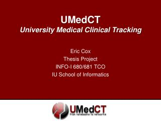 UMedCT University Medical Clinical Tracking