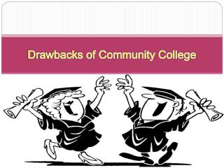 Drawbacks of Community College