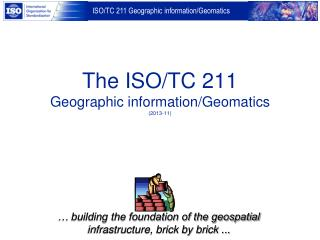 The ISO/TC 211 Geographic information/Geomatics (2013-11)