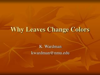 Why Leaves Change Colors