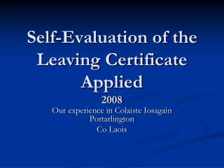 Self-Evaluation of the Leaving Certificate Applied 2008