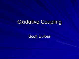 Oxidative Coupling