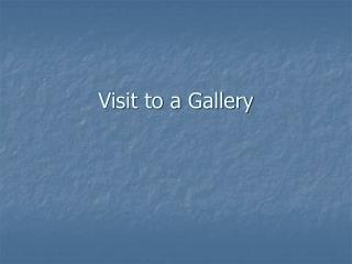 Visit to a Gallery