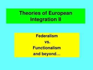 Theories of European Integration II