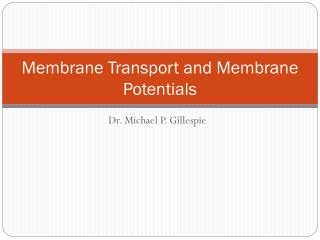 Membrane Transport and Membrane Potentials