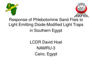 Response of Phlebotomine Sand Flies to Light Emitting Diode-Modified Light Traps in Southern Egypt