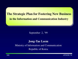 The Strategic Plan for Fostering New Business in the Information and Communication Industry