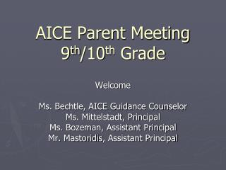 AICE Parent Meeting 9 th /10 th  Grade