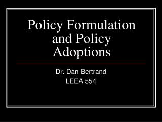 Policy Formulation and Policy Adoptions