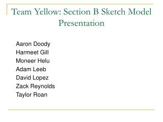 Team Yellow: Section B Sketch Model Presentation