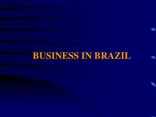 BUSINESS IN BRAZIL