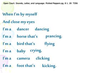 Open Court: Sounds, Letter, and Language: Pickled Peppers pg. 8 1. 20  T356
