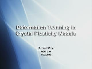 Deformation Twinning in Crystal Plasticity Models
