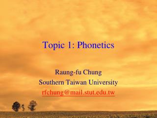 Topic 1: Phonetics