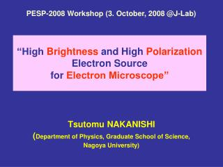 """High  Brightness  and High  Polarization  Electron Source for  Electron Microscope"""