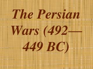 The Persian Wars (492—449 BC)