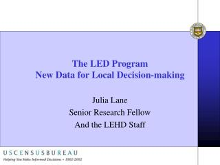 The LED Program New Data for Local Decision-making
