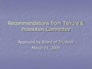 Recommendations from Tenure & Promotion Committee