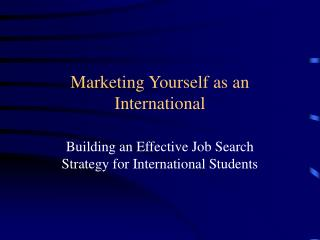 Marketing Yourself as an International