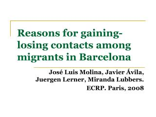 Reasons for gaining-losing contacts among migrants in Barcelona