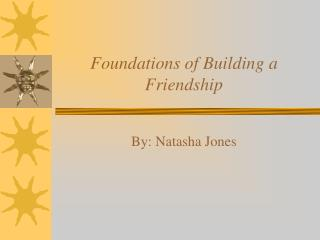 Foundations of Building a Friendship