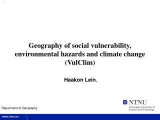 Geography of social vulnerability, environmental hazards and climate change (VulClim)