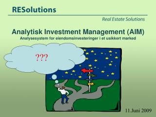 Analytisk Investment Management (AIM) Analysesystem for eiendomsinvesteringer i et usikkert marked