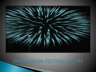 SHOALHAVEN FESTIVAL OF FIRE