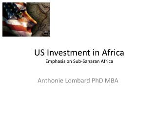 US Investment in Africa Emphasis on Sub-Saharan Africa