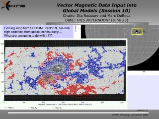 Vector Magnetic Data Input into  Global Models (Session 10)  Session Summary