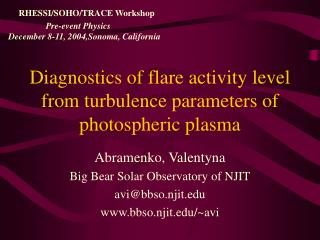Diagnostics of flare activity level from turbulence parameters of photospheric plasma