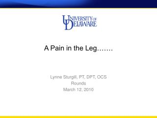 A Pain in the Leg…….