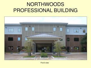 NORTHWOODS PROFESSIONAL BUILDING