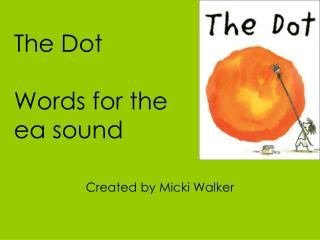 The Dot Words for the ea sound