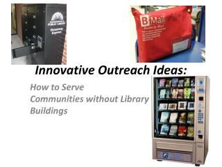 Innovative Outreach Ideas: