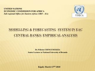 MODELLING & FORECASTING  SYSTEM IN EAC CENTRAL BANKS: Empirical analysis