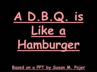 A D.B.Q. is Like a Hamburger