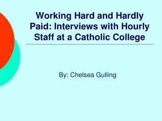 Working Hard and Hardly Paid: Interviews with Hourly Staff at a Catholic College