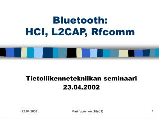 Bluetooth:  HCI, L2CAP, Rfcomm