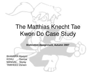 The Matthias Knecht Tae Kwon Do Case Study