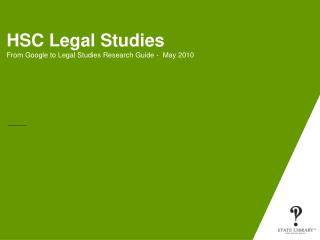HSC Legal Studies From Google to Legal Studies Research Guide -  May 2010
