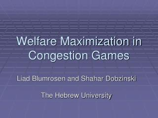 Welfare Maximization in Congestion Games