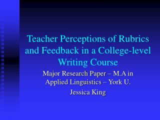 Teacher Perceptions of Rubrics and Feedback in a College-level Writing Course